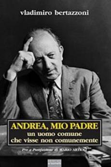 """Andrea, my father"" by V. Bertazzoni, Sometti Publishing House"