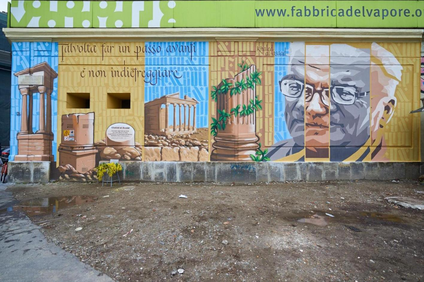"2016 - the graffiti dedicated to Khaled al Asaad at Milan's ""Fabbrica del Vapore"""